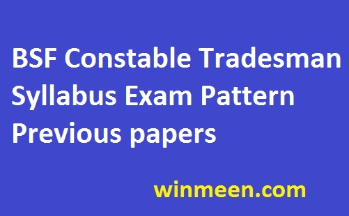 BSF Constable Tradesman Syllabus Exam Pattern Previous papers