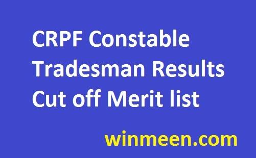 CRPF Constable Tradesman Results Cut off Merit list