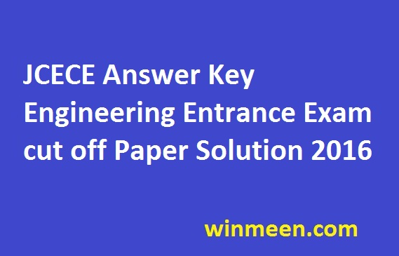 JCECE Answer Key Engineering Entrance Exam cut off Paper Solution 2016