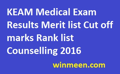 KEAM Medical Exam Results Merit list Cut off marks Rank list Counselling 2016 cee.kerala.gov.in