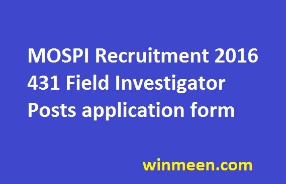 MOSPI Recruitment 2016 431 Field Investigator Posts application