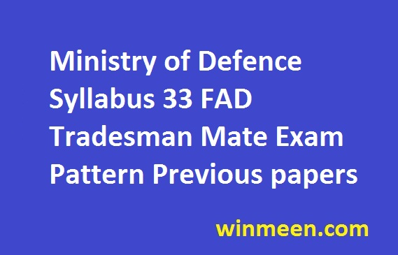 Ministry of Defence Syllabus 33 FAD Tradesman Mate Exam Pattern Previous papers