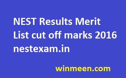 NEST Results Merit List cut off marks 2016 nestexam.in