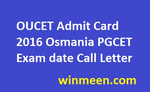 OUCET Admit Card 2016 Osmania PGCET Exam date Call Letter