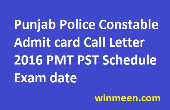 Punjab Police Constable Admit card Call Letter 2016 PMT PST Schedule Exam date