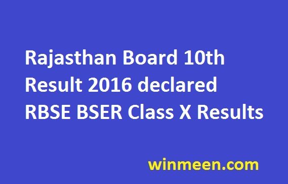 Rajasthan Board 10th Result 2016 declared RBSE BSER Class X Results