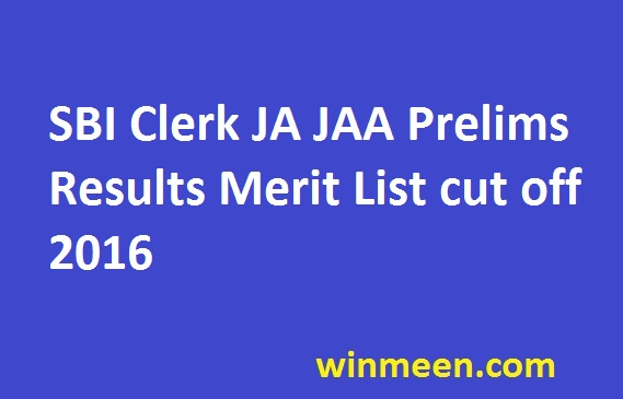 SBI Clerk JA JAA Prelims Results Merit List cut off 2016