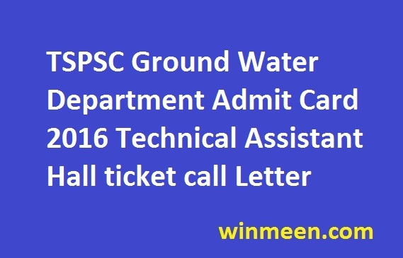 TSPSC Ground Water Department Admit Card 2016 Technical Assistant Hall ticket call Letter