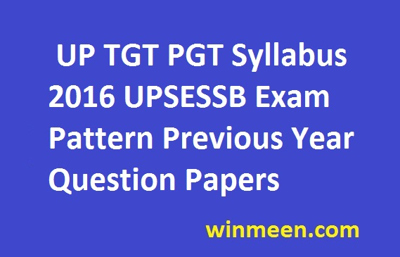 UP TGT PGT Syllabus 2016 UPSESSB Exam Pattern Previous Year Question Papers