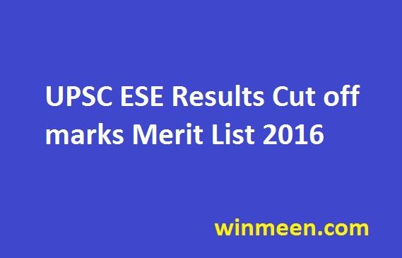 UPSC ESE Results Cut off marks Merit List 2016