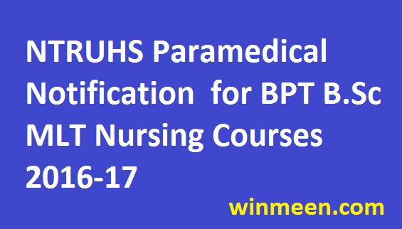 Andhra Pradesh NTRUHS Paramedical Notification for BPT B.Sc MLT Nursing Courses 2016-17