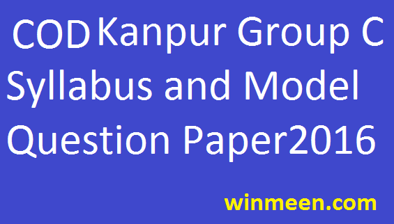 COD Kanpur Group C Syllabus and Model Question Paper 2016