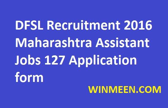DFSL Recruitment 2016 Maharashtra Assistant Jobs 127 Application form