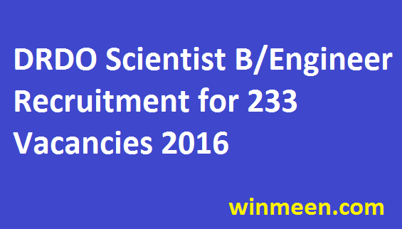 DRDO Scientist B/Engineer Recruitment for 233 Vacancies 2016