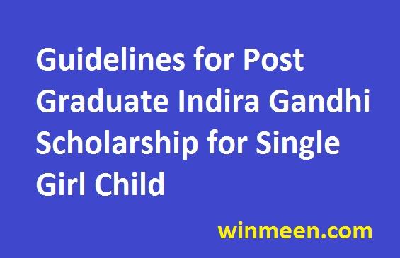 Guidelines for Post Graduate Indira Gandhi Scholarship for Single Girl Child