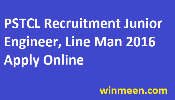 PSTCL Recruitment Junior Engineer ,Lineman 2016 Apply Online
