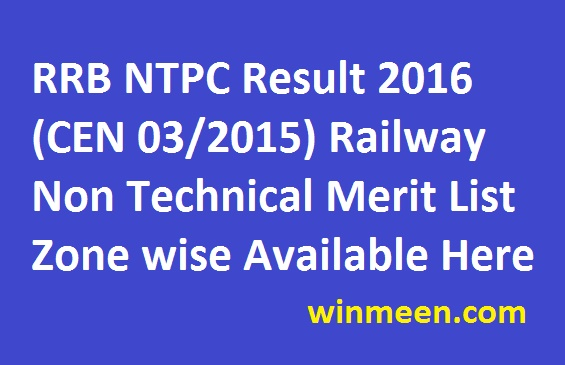RRB NTPC Result 2016 (CEN 03/2015) Railway Non Technical Merit List Zone wise Available Here