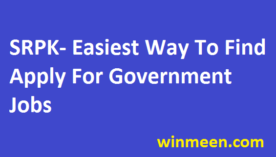 SRPK - Easiest way to Find apply for Government Jobs