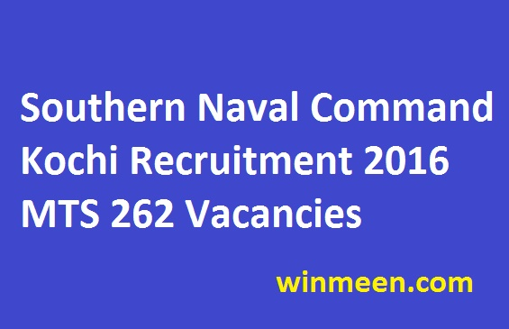 Southern Naval Command Kochi Recruitment 2016 MTS 262 Vacancies