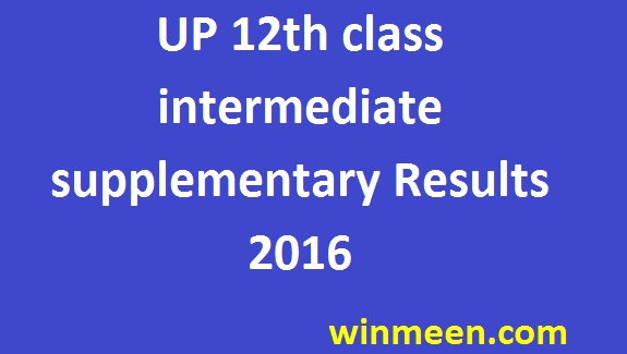 UP 12th class Intermediate supplementary results 2016