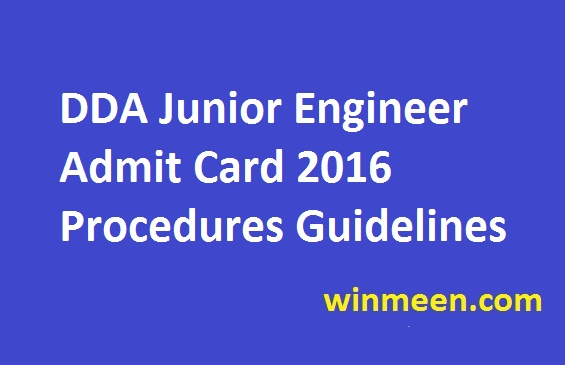 DDA Junior Engineer Admit Card 2016 Procedures Guidelines