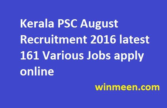 Kerala PSC August Recruitment 2016 latest 161 Various Jobs apply online