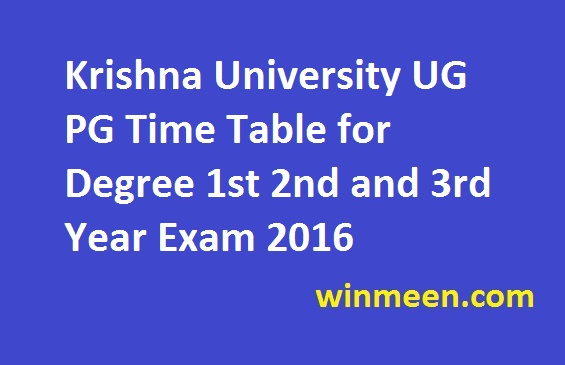 Krishna University UG PG Time Table for Degree 1st 2nd and 3rd Year Exam 2016