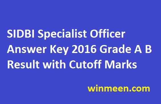 SIDBI Specialist Officer Answer Key 2016 Grade A B Result with Cutoff Marks
