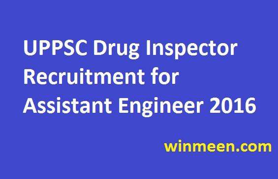 UPPSC Drug Inspector Recruitment for Assistant Engineer 2016