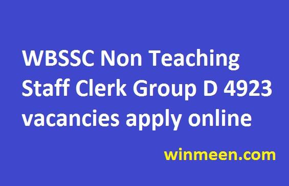 WBSSC Non Teaching Staff Clerk Group D 4923 vacancies apply online 2016