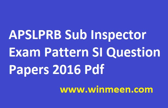 APSLPRB Sub Inspector Exam Pattern SI Question Papers 2016 Pdf recruitment.appolice.gov.in