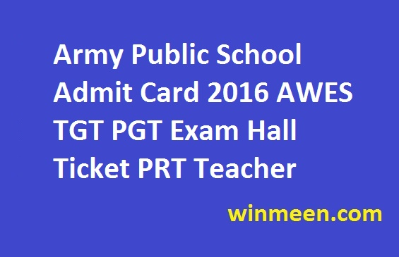Army Public School Admit Card 2016 AWES TGT PGT Exam Hall Ticket PRT Teacher