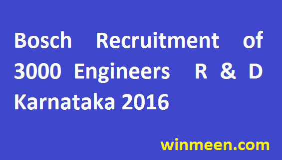 Bosch Recruitment of 3000 Engineers for Research and Development Department- Karnataka 2016