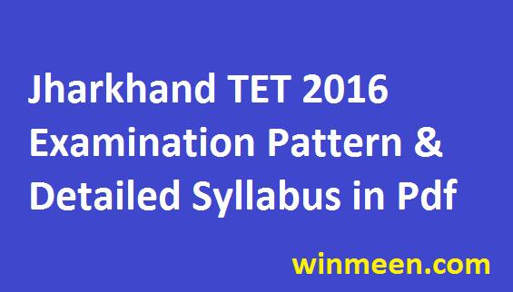 Jharkhand Teacher Eligibility Test Syllabus TET Exam Pattern 2016-2017