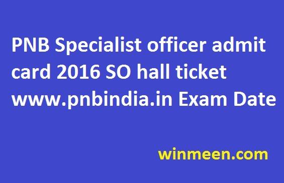 PNB Specialist officer admit card 2016 SO hall ticket www.pnbindia.in Exam Date