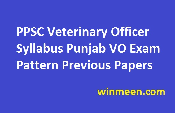 PPSC Veterinary Officer Syllabus Punjab VO Exam Pattern Previous Papers
