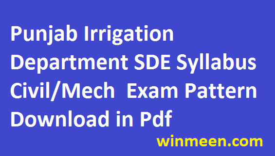 Punjab Irrigation Department 100 Post Recruitment Syllabus Download Sub Divisional Civil Mech Exam Pattern 2016