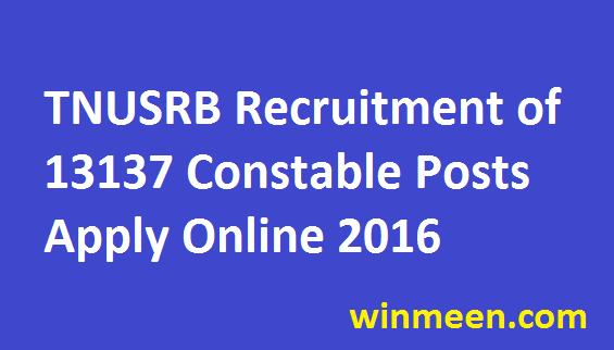 Tamil Nadu Police Uniformed Services Constable Recruitment 2016 for 13137 Vacancies Apply
