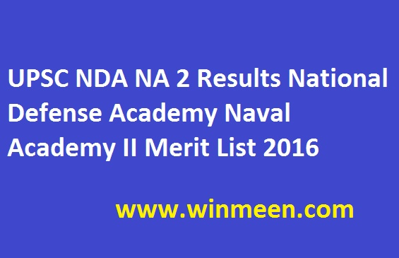 UPSC NDA NA 2 Results National Defense Academy Naval Academy II Merit List 2016