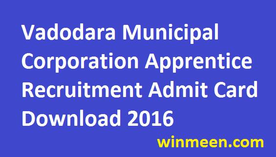 Vadodara Municipal Corporation 99 Trade Apprentice Recruitment Admit Card Download 2016