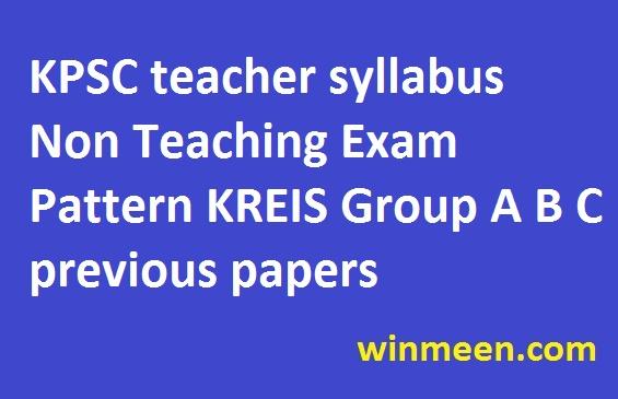 KPSC teacher syllabus Non Teaching Exam Pattern KREIS Group A B C previous papers