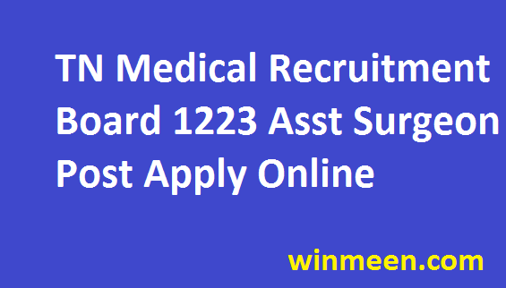 TN Medical Recruitment Board  Recruitment for 1223 Posts of Assistant Surgeon General  Apply