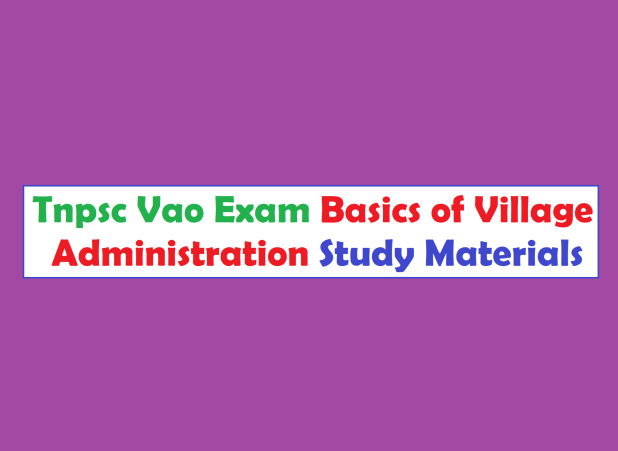 Tnpsc Vao Exam Basics of Village Administration Study Materials