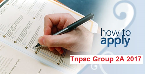 How to Apply Instructions for Tnpsc Group 2A Non Interview Exam 2017