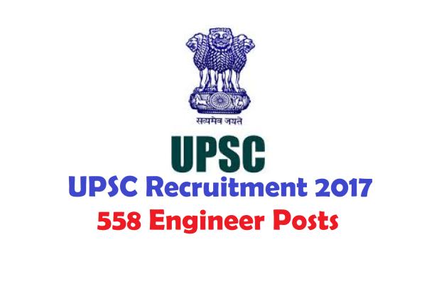 UPSC Recruitment 2017 558 Engineer Posts
