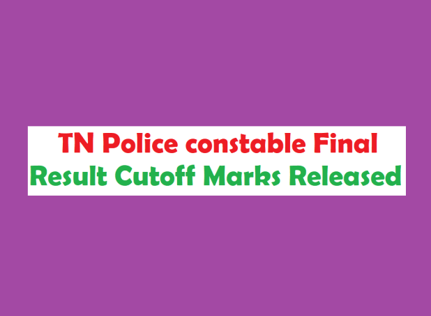 Tamilnadu Police Constable Final Cutoff Marks Result 2017 Released