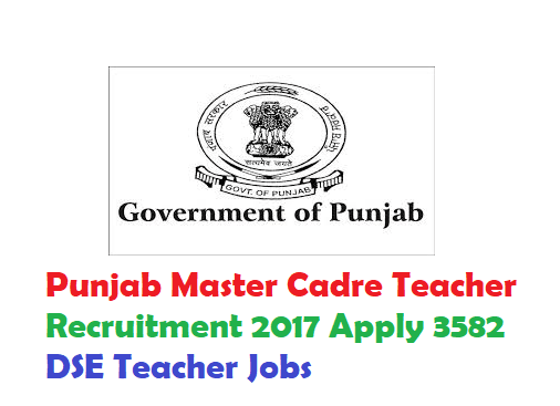 Punjab Master Cadre Teacher Recruitment 2017 Apply 3582 DSE Teacher Jobs