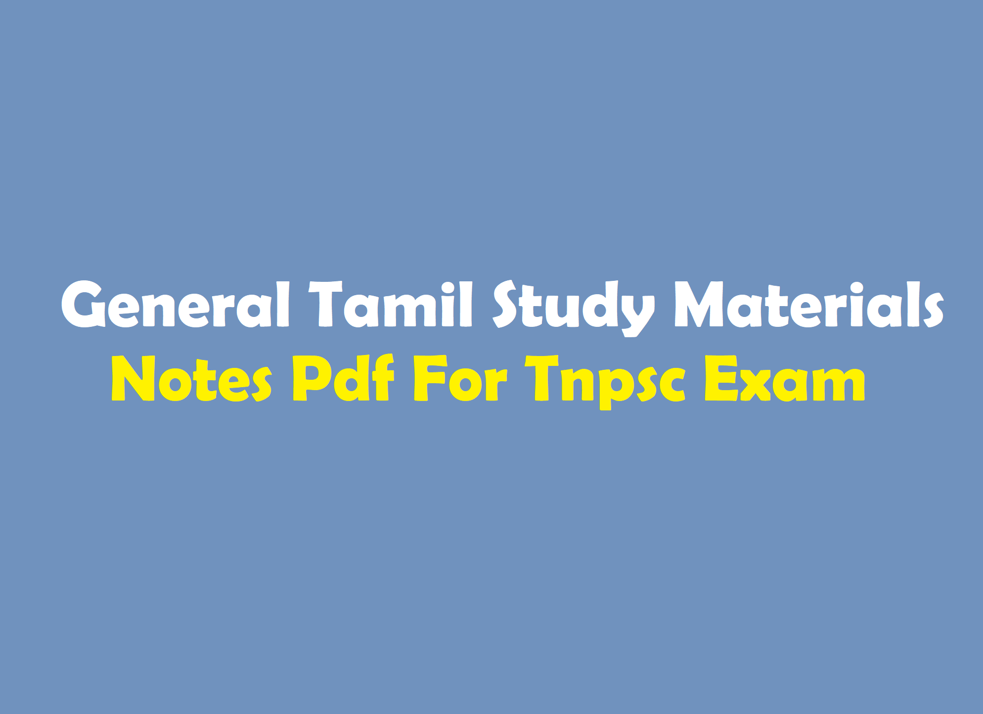 General Tamil Study Materials Notes Pdf For Tnpsc Exam - WINMEEN