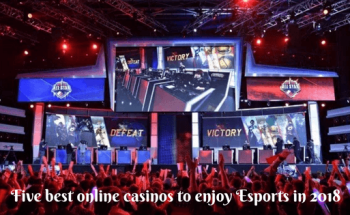 Five best online casinos to enjoy Esports in 2018