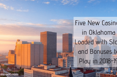Five new casinos in Oklahoma loaded with slots and bonuses to play in 2018-19